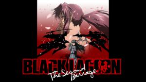 『BLACK LAGOON The Second Barrage(第2期)』アニメ無料動画
