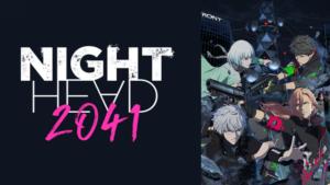 『NIGHT HEAD 2041』アニメ無料動画